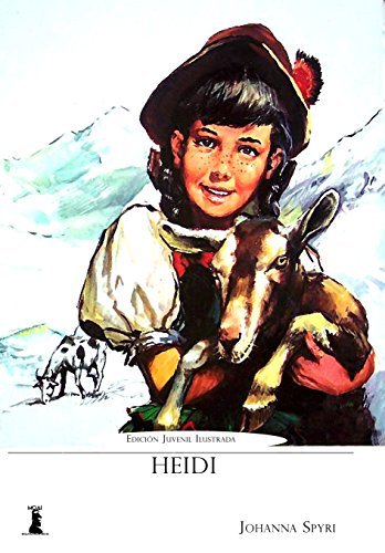 Heidi: Edición Juvenil Ilustrada por Johanna Spyri
