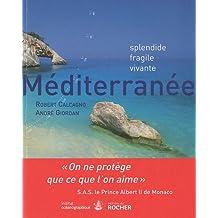 Méditerranée: Splendide, fragile, vivante