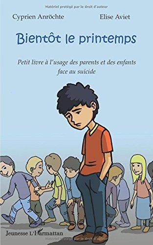 bientt-le-printemps-petit-livre--l-39-usage-des-parents-et-des-enfants-face-au-suicide