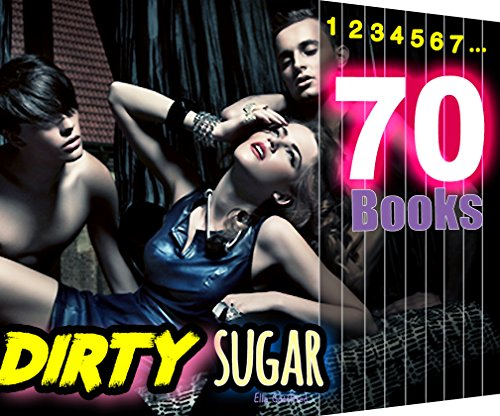 MMF: Dirty Sugar: 70 Books ULTIMATE Collection: Naughty Girls Satisfy Their Lust (English Edition) (Vacation Ultimate Collection)