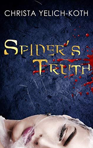 Spider's Truth (Detective Trann series Book 1) (English Edition) par [Yelich-Koth, Christa]