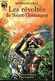 Les Revoltes de Saint-Domingue