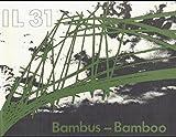 Bambus - Bauen mit pflanzlichen Stäben: Bamboo. Dt./Engl. (Mitteilungen des Instituts für leichte Flächentragwerke der Universität Stuttgart (IL))