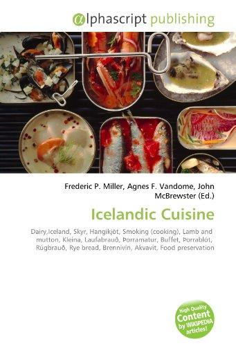 Icelandic Cuisine: Dairy,Iceland, Skyr, Hangikjöt, Smoking (cooking), Lamb and mutton, Kleina, Laufabrauð, Þorramatur, Buffet, Þorrablót, Rúgbrauð, Rye bread, Brennivín, Akvavit, Food preservation