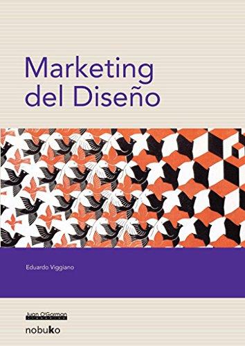 Marketing Del Diseno/ Marketing of Design por Eduardo Viggiano