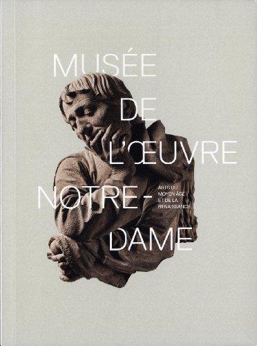Musée de l'Oeuvre Notre-Dame : Arts du Moyen Age et de la Renaissance par Cécile Dupeux, Collectif