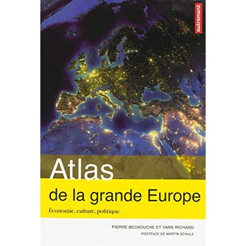 Atlas de la grande Europe : Economie, culture, politique