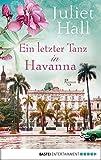 Ein letzter Tanz in Havanna: Roman
