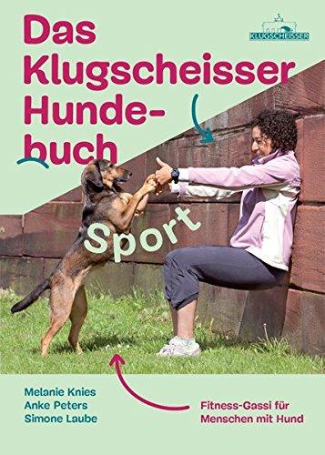 Preisvergleich Produktbild Das Klugscheisser-Hundebuch Sport: Fitness-Gassi für Menschen mit Hund