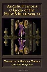 Angels, Demons & Gods of the New Millenium