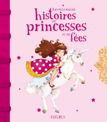 Les plus belles histoires de princesses et de fées par Sophie de Mullenheim
