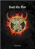 Soul on Fire. A true life manifesto