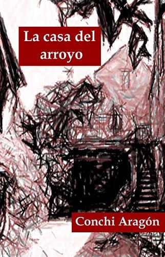 La casa del arroyo por Conchi Aragón