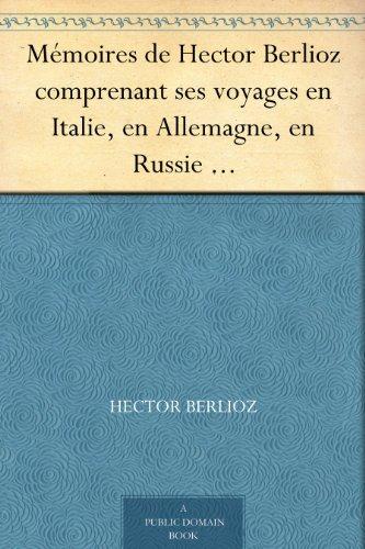 memoires-de-hector-berlioz-comprenant-ses-voyages-en-italie-en-allemagne-en-russie-et-en-angleterre-