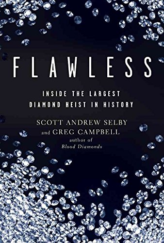 [Flawless: Inside the Largest Diamond Heist in History] (By: Scott Andrew Selby) [published: February, 2010]