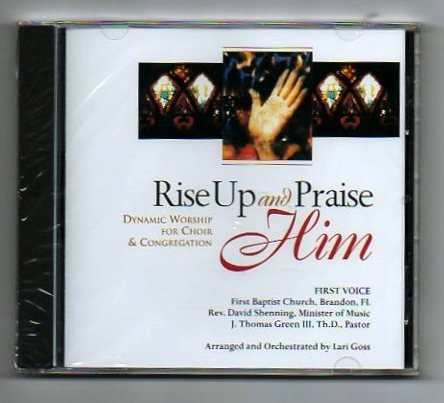 Rise up and Praise Him: Dynamic Worship Arrangements for Choir and Congregation (UK Import)