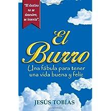 El Burro: Una fábula para tener una vida buena y feliz