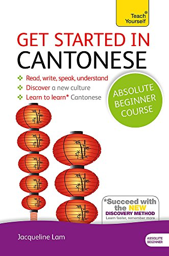 Get Started in Cantonese Absolute Beginner Course: (Book and audio support) (Teach Yourself Language)