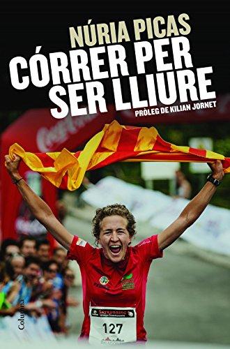 Córrer per ser lliure (Catalan Edition) eBook: Albets, Núria Picas ...