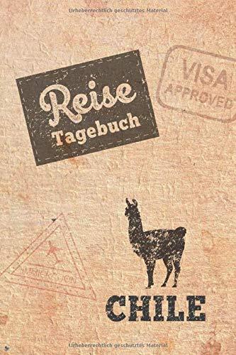 Reisetagebuch Chile: Urlaubstagebuch Chile.Reise Logbuch für 40 Reisetage für Reiseerinnerungen der schönsten Urlaubsreise Sehenswürdigkeiten und ... Notizbuch,Abschiedsgeschenk