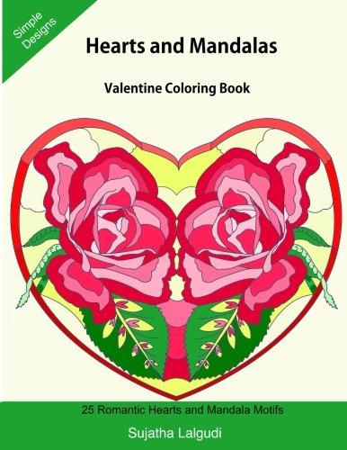 Hearts and Mandalas: Valentine Coloring Book: Mandala coloring book for girls, Mandala gifts for women, Easy Mandalas, Mandalas for beginners, Adult coloring book
