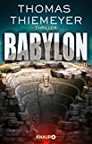 Babylon: Thriller von Thomas Thiemeyer
