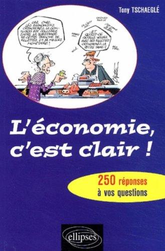 L'économie, c'est clair ! 250 réponses à vos questions