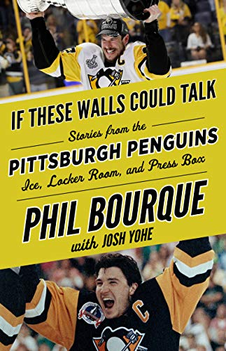 If These Walls Could Talk: Pittsburgh Penguins: Stories from the Pittsburgh Penguins Ice, Locker Room, and Press Box (English Edition)
