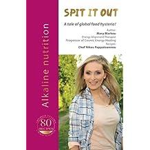 Spit It Out: Alkaline Nutrition