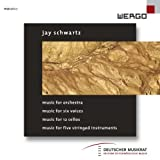 Jay Schwartz: Music for Orchestra / Music for Six Voices / Music for 12 Cellos