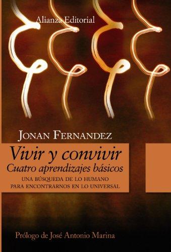 Vivir y convivir/ Live and Live Together: 4 Aprendizajes Basicos/ 4 Basic Learning (Alianza Ensayo) por Jonan Fernandez