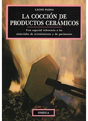 Cocción de productos cerámicos, la por Leone Padoa