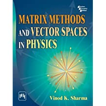 Matrix Methods and Vector Spaces in Physics