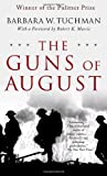 The Guns of August: The Pulitzer Prize-Winning Classic About the Outbreak of World War I by Barbara W. Tuchman (2004) Mass Market Paperback