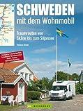 Schweden mit dem Wohnmobil: Traumrouten von Skåne bis zum Siljansee von Thomas Kliem (2011) Broschiert