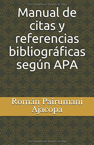 Manual de citas y referencias bibliográficas según  APA por Román Pairumani Ajacopa RPA