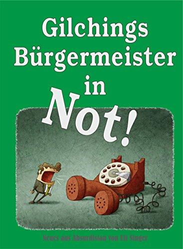 gilchings-brgermeister-in-not-gilching-liegt-in-absurdistan-oder-wie-sich-ein-dorf-in-den-april-schi