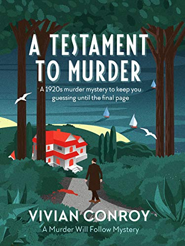 A Testament to Murder: A 1920s murder mystery to keep you guessing until the final page (Murder Will Follow Book 1) by [Conroy, Vivian]