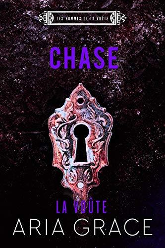 La Voûte ; Chase (Les hommes de la voûte t. 5) par Aria Grace