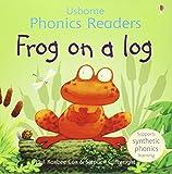 Frog On A Log Phonics Reader (Phonics Readers)