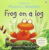 Frog on a Log (Phonics Readers) (Usborne Phonics Readers)