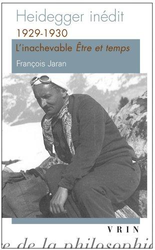 Heidegger Inedit: 1929-1930 L'Inachevable Etre Et Temps (Bibliotheque D'Histoire de La Philosophie - Poche) par Francois Jaran