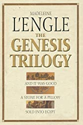 The Genesis Trilogy: And It Was Good, A Stone for a Pillow, Sold Into Egypt by Madeleine L'Engle (2001-04-06)