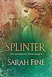 Splinter (Reliquary Series Book 2) by Sarah Fine