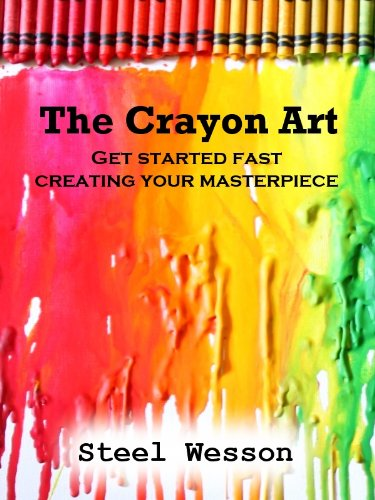 The Crayon Art:  How to Create Your Masterpiece