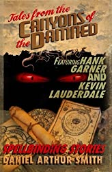 Tales from the Canyons of the Damned: No. 6 by Daniel Arthur Smith (2016-07-04)