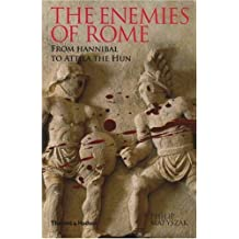 The Enemies of Rome: From Hannibal to Attila the Hun by Philip Matyszak (2009-04-06)