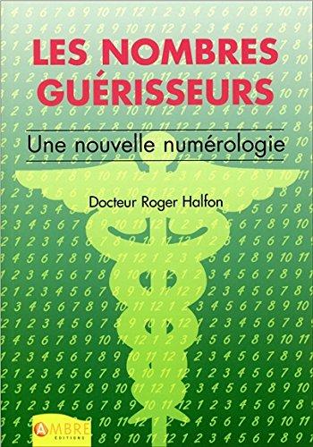 Les nombres guérisseurs - Une nouvelle numérologie