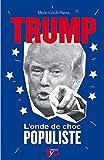 Trump: L'Onde de Choc Populiste