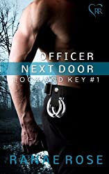 Officer Next Door (Lock and Key) (Volume 1) by Ranae Rose (2014-06-01)
